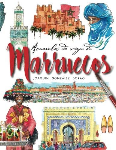 Marruecos acuarelas de viaje (Spanish Edition)