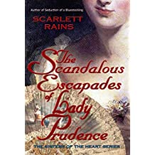 The Scandalous Escapades of Lady Prudence (Sisters of the Heart)