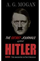 The Secret Journals Of Adolf Hitler Series: The Anointed & The Struggle (Volumes 1 and 2) Paperback