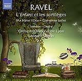 Ravel: L'Enfant et les sortil??ges / Ma M??re l'Oye - Complete Ballet