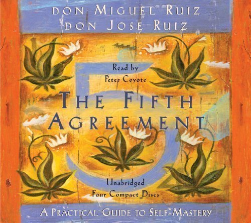 The Fifth Agreement A Practical Guide To Self Mastery By Don Miguel