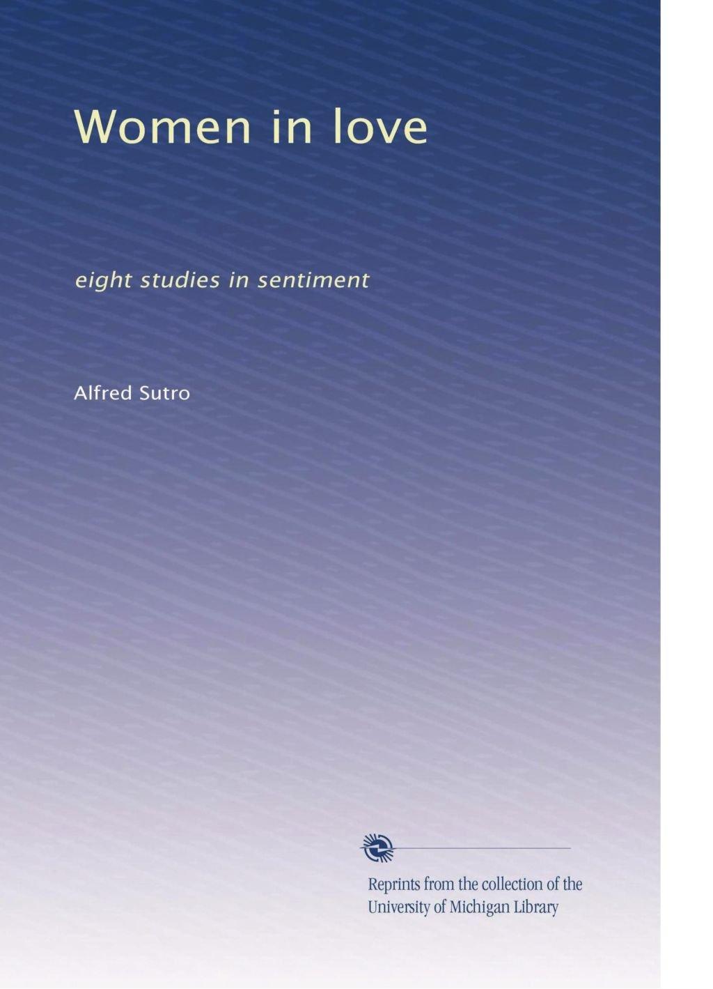 Download Women in love: eight studies in sentiment pdf epub
