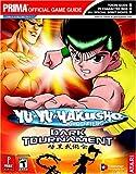 Yu-Yu Hakusho: Dark Tournament (Prima Official Game Guide)