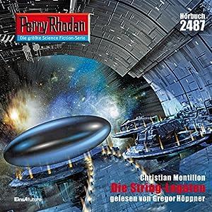 Die String-Legaten (Perry Rhodan 2487) Hörbuch