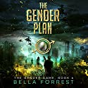The Gender Plan: The Gender Game, Book 6 Audiobook by Bella Forrest Narrated by Rebecca Soler, Jason Clarke