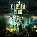 The Gender Plan: The Gender Game, Book 6 Hörbuch von Bella Forrest Gesprochen von: Rebecca Soler, Jason Clarke