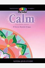 Calm: 30 Serene Mandala Designs (Mandala Series) Paperback
