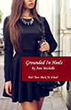 Grounded In Heels (Part 2: Back To School) (English Edition)