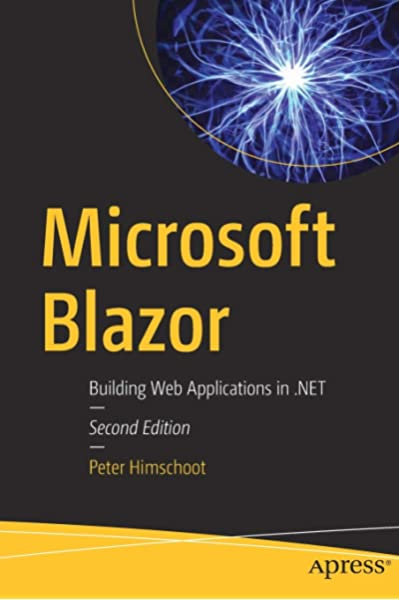 Microsoft Blazor Building Web Applications In Net Himschoot Peter 9781484259276 Amazon Com Books