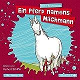 Ein Pferd namens Milchmann: 2 CDs