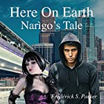Here on Earth: Narìgo's Tale | Frédérick S. Parker