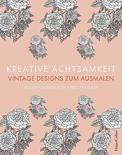 Kreative Achtsamkeit - Vintage Designs zum Ausmalen