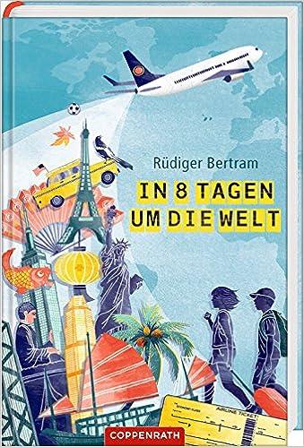 In 8 Tagen Um Die Welt Amazonde Rüdiger Bertram Irmela Schautz