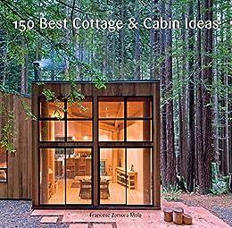 Amazon Com 150 Best Cottage And Cabin Ideas Ebook Francesc Zamora