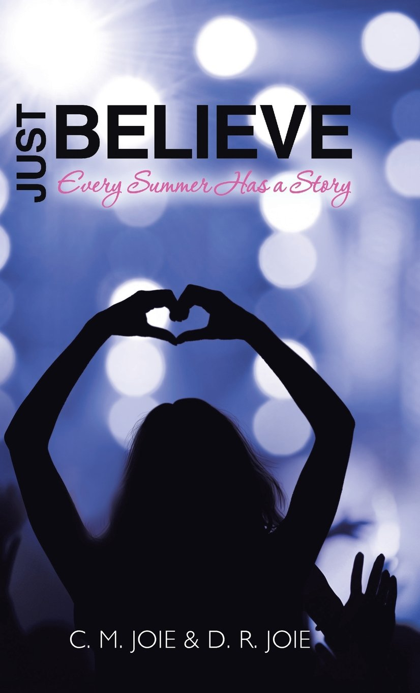 Just Believe: Every Summer Has a Story by Westbow Press
