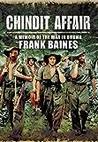 Chindit Affair: A Memoir of the War in Burma