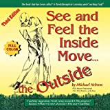 See and Feel the Inside Move the Outside, Third Edition - Full Color, Michael Hebron, 0962021474