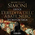 L'eredità dell'abate nero (Secretum Saga 1) Audiobook by Marcello Simoni Narrated by Marcello Simoni