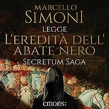 L'eredità dell'abate nero (Secretum Saga 1) Audiobook by Marcello Simoni Narrated by Marcello Simoni