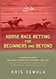 Horse Race Betting for Beginners and Beyond (English Edition)