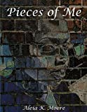 Pieces of Me, Aleia K. Moore, 1449027997