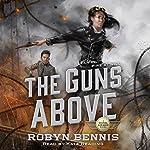 The Guns Above | Robyn Bennis