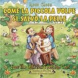How The Little Fox Saved Her Coat: Italian/English Version: Come La Piccola Volpe Si Selvo La Pelle (Italian Edition)