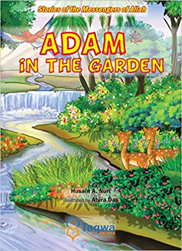 Stories Of The Messengers Of Allah Series-Adam in the Garden: Husain ...