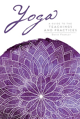 Yoga: A Guide to the Teachings and Practices (Mandala Wisdom) David Frawley