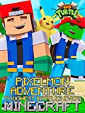 Clip: Pixelmon Adventure Toughest Minecraft Battles Ever - Tiny Turtle