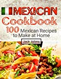 Mexican Cookbook%3A 100 Mexican Recipes
