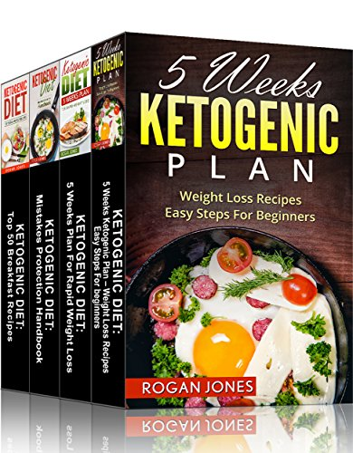 Ketogenic Cookbook: 4-in-1 Box Set Ketogenic Diet Books (Ketogenic Diet, Ketogenic Plan, Weight Loss, Weight Loss Diet,Beginners Guide) by Rogan Jones