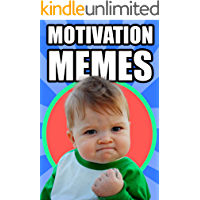 Memes: Motivational and Inspirational Funny Memes