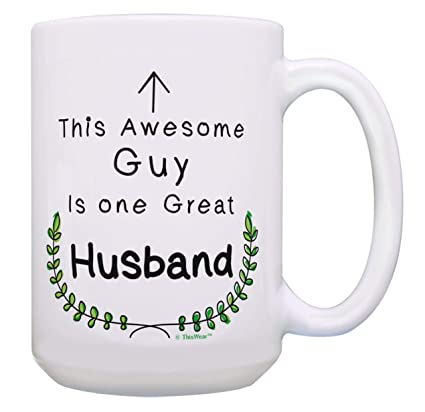 Birthday Gifts For Husband This Awesome Guy Is One Great Coffee Mug Gift