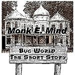 Bug World: The Short Story | Monk E. Mind