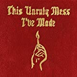 This Unruly Mess I've Made (Clean Version) by Macklemore & Ryan Lewis (2016-08-03)