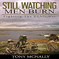 Still Watching Men Burn