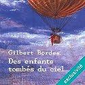 Des enfants tombés du ciel | Livre audio Auteur(s) : Gilbert Bordes Narrateur(s) : José Heuzé
