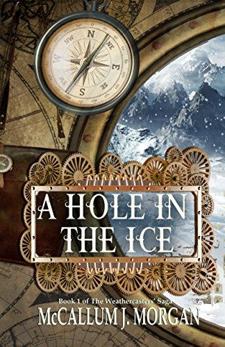 Amazon a hole in the ice book one the weather casters saga a hole in the ice book one the weather casters saga by morgan fandeluxe Choice Image