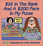 $14 in the Bank and a $200 Face in My Purse, Cathy Guisewite, 0836218205