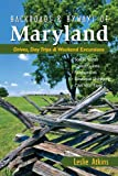Backroads & Byways of Maryland: Drives, Day Trips & Weekend Excursions (Backroads & Byways)