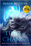 Tides of Change (The Atlantis Chronicles Book 1)
