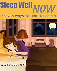 Sleep Well NOW: Proven ways to beat insomnia