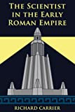 The Scientist in the Early Roman Empire