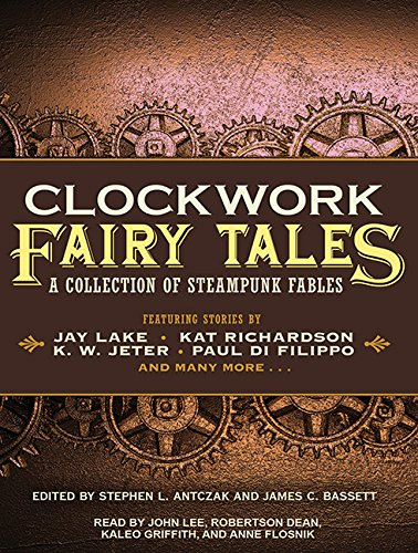 Download Clockwork Fairy Tales: A Collection of Steampunk Fables pdf epub
