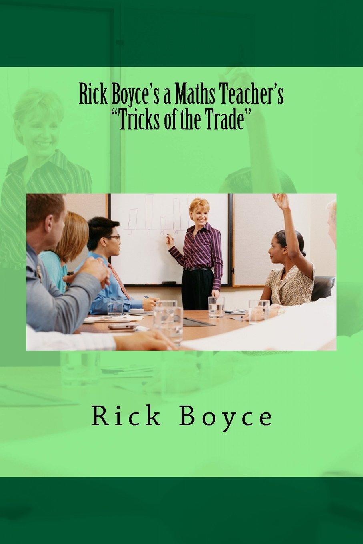 Download Rick Boyce's a Maths Teacher's Tricks of the Trade pdf epub