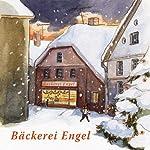 Bäckerei Engel und andere Weihnachtswunder   Erwin Grosche,Anne Steinwart,Rosemarie Fendel