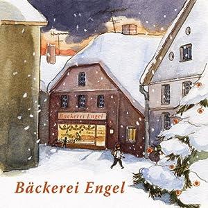 Bäckerei Engel und andere Weihnachtswunder Hörbuch
