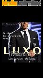 Luxo - Milionário - Livro Completo: Livro Completo