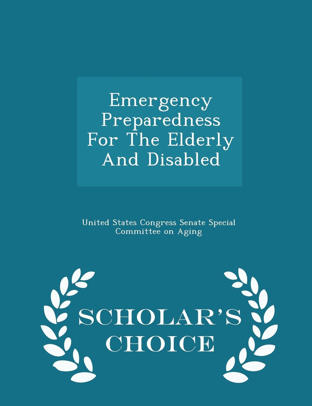 Emergency Preparedness For The Elderly And Disabled - Scholar's Choice Edition pdf epub